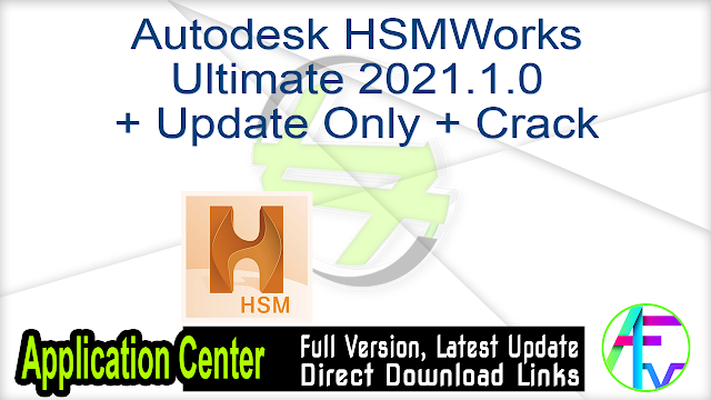 Autodesk HSMWorks Ultimate 2021.1.0 + Update Only + Crack