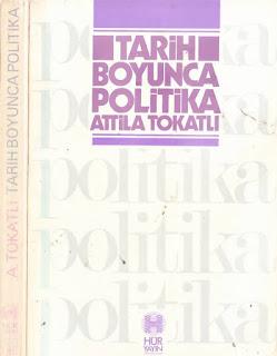 Attila Tokatlı - Tarih Boyunca Politika