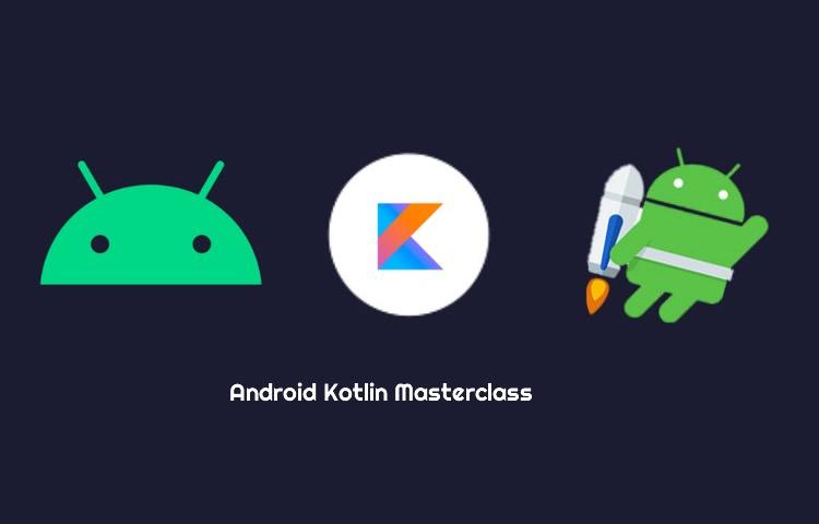 Android Kotlin Masterclass Using MVVM