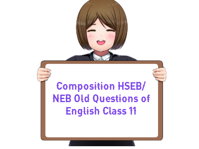 Composition HSEB_ NEB Old Questions of English Class 11