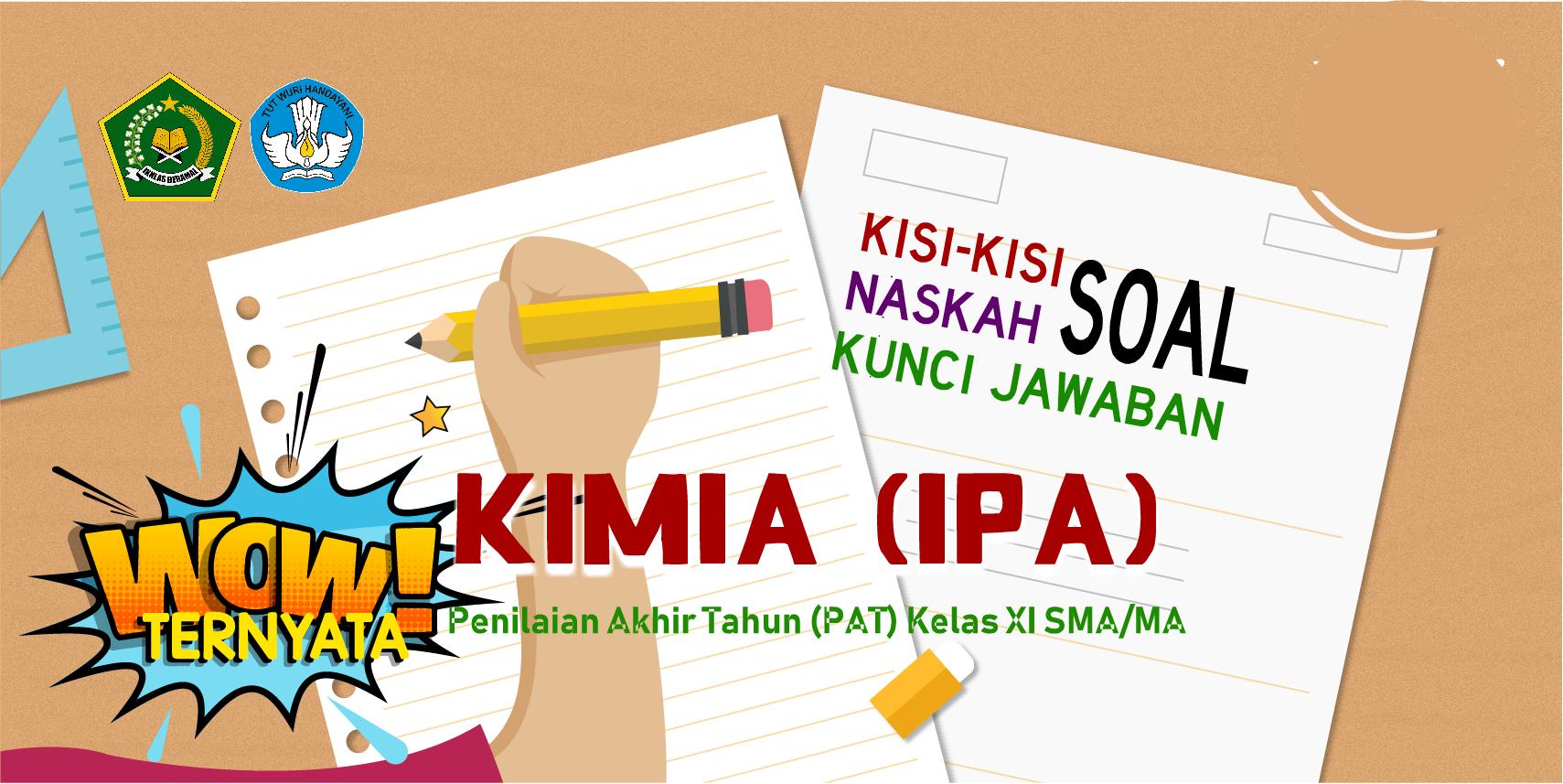 Kisi-Kisi, Naskah Soal dan Kunci PAT Kimia Kelas XI (IPA) SMA/MA Kurikulum 2013