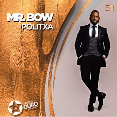 Mr. Bow - Politxa (Marrabenta) 2018