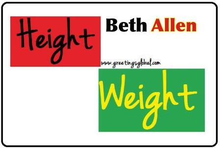 Beth Allen HEIGHT AND WEIGHT