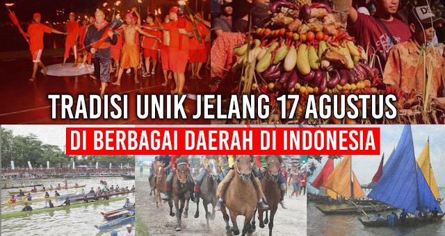 Tradisi Unik Jelang 17 Agustus di berbagai Daerah di Indonesia
