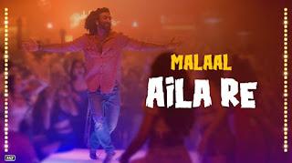 AILA RE LYRICS – Malaal | Vishal Dadlani