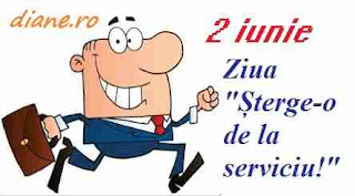"2 iunie: Ziua ""Șterge-o de la serviciu!"""