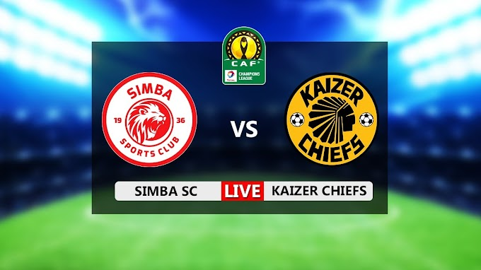 Simba SC vs Kaizer Chiefs | Live Streaming Link in HD