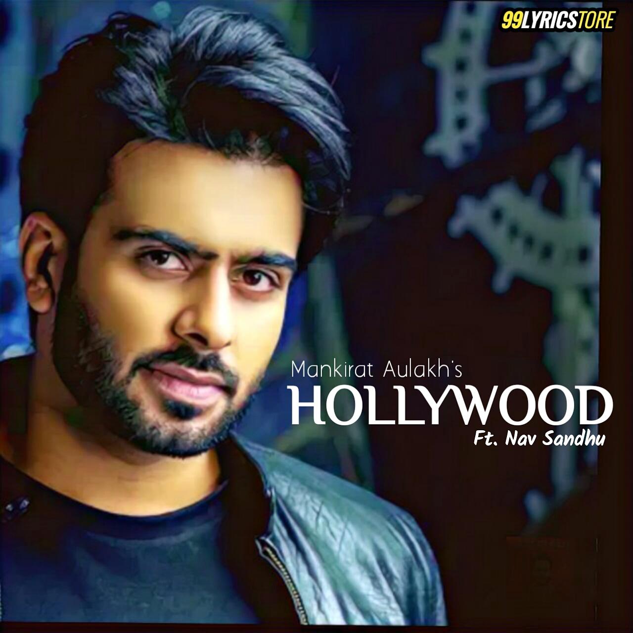Hollywood Punjabi song Lyrics sung by Mankirat Aulakh