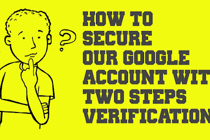 How to Secure Our Google Account with Two Steps Verification
