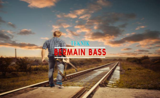 Teknik Dasar Dalam Bermain Bass