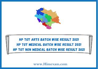 HP TGT Arts,Medical,Non Medical Batch Wise Result 2021