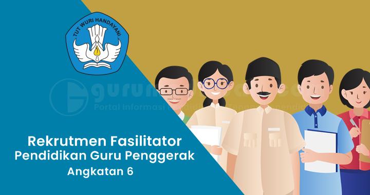 Rekrutmen Fasilitator Angkatan 6 Pendidikan Guru Penggerak Tahun 2021
