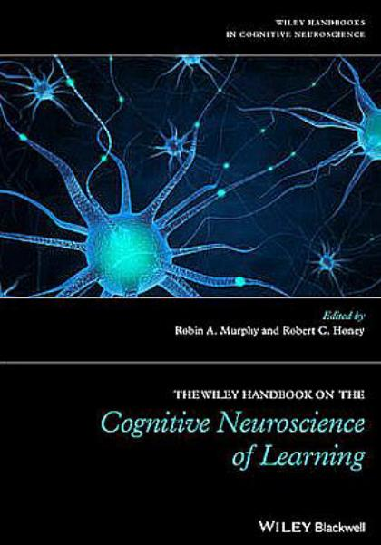 The Wiley Handbook on the Cognitive Neuroscience of Learning