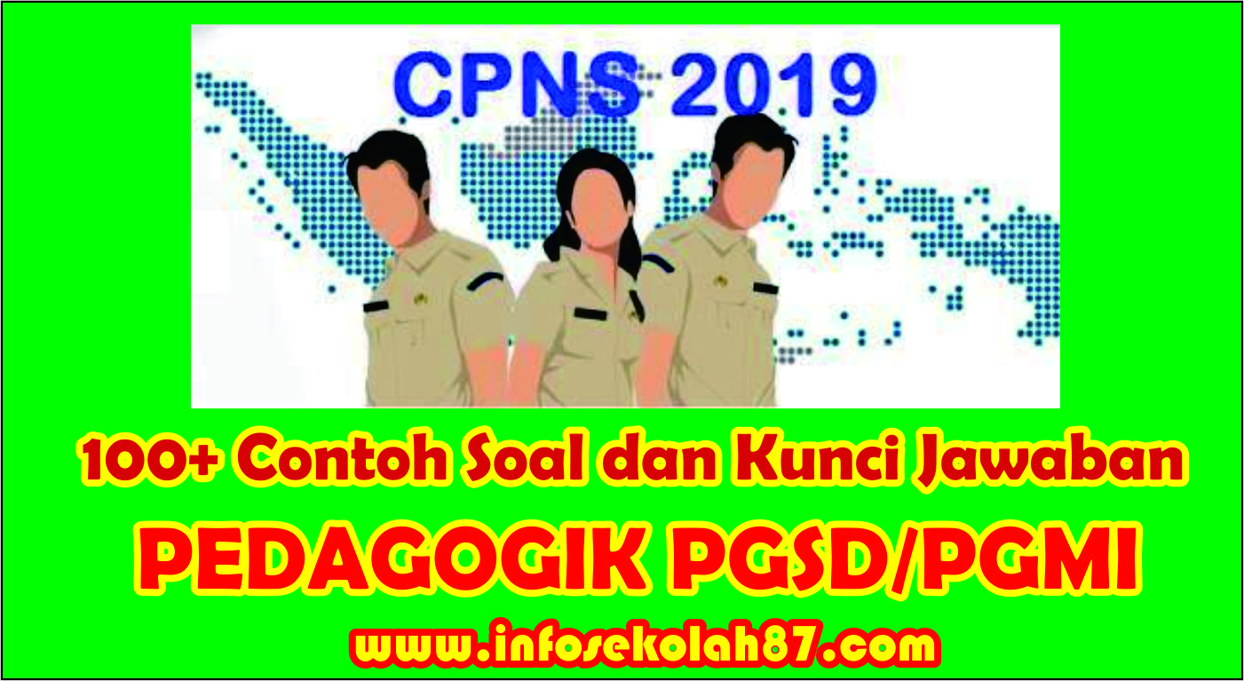 100 Contoh Soal Pedagogik Skb Pgsd Pgmi Dan Kunci Jawaban Tahun 2020