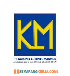 Lowongan Kerja PT. Karunia Lumintu Makmur Semarang Juli 2021
