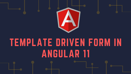Template Driven Form In Angular 11