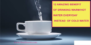 Twelve (12) Amazing benefits of  Drinking Warm/Hot Water.