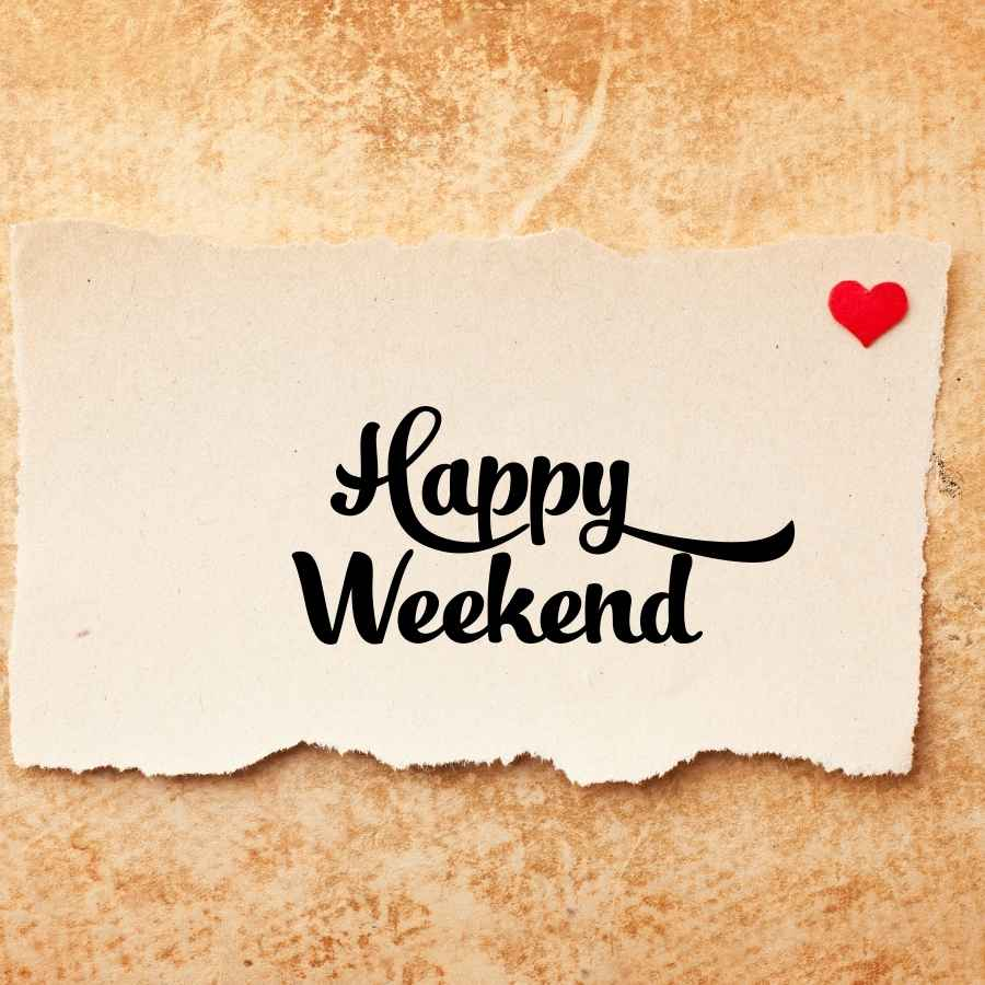 happy weekend photos