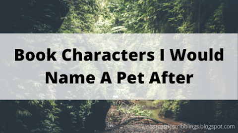 Book Characters I Would Name A Pet After