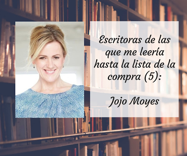 Escritoras de las que me leería hasta la lista de la compra (V): Jojo Moyes