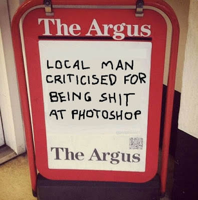 The Argus - Local man criticised for being sh*t at Photoshop