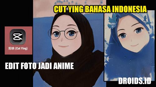 Cut Ying Bahasa Indonesia - Edit Foto Jadi Anime Simpel