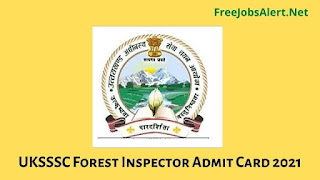 UKSSSC Forest Inspector Admit Card 2021 Download