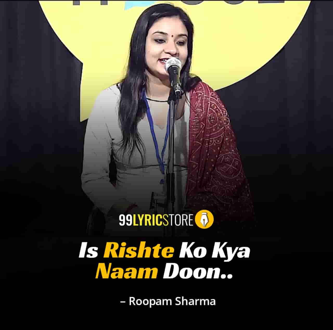 The beautiful love poetry 'Is Rishte Ko Kya Naam Doon' has written and performed by Roopam Sharma on The Social House's Plateform.