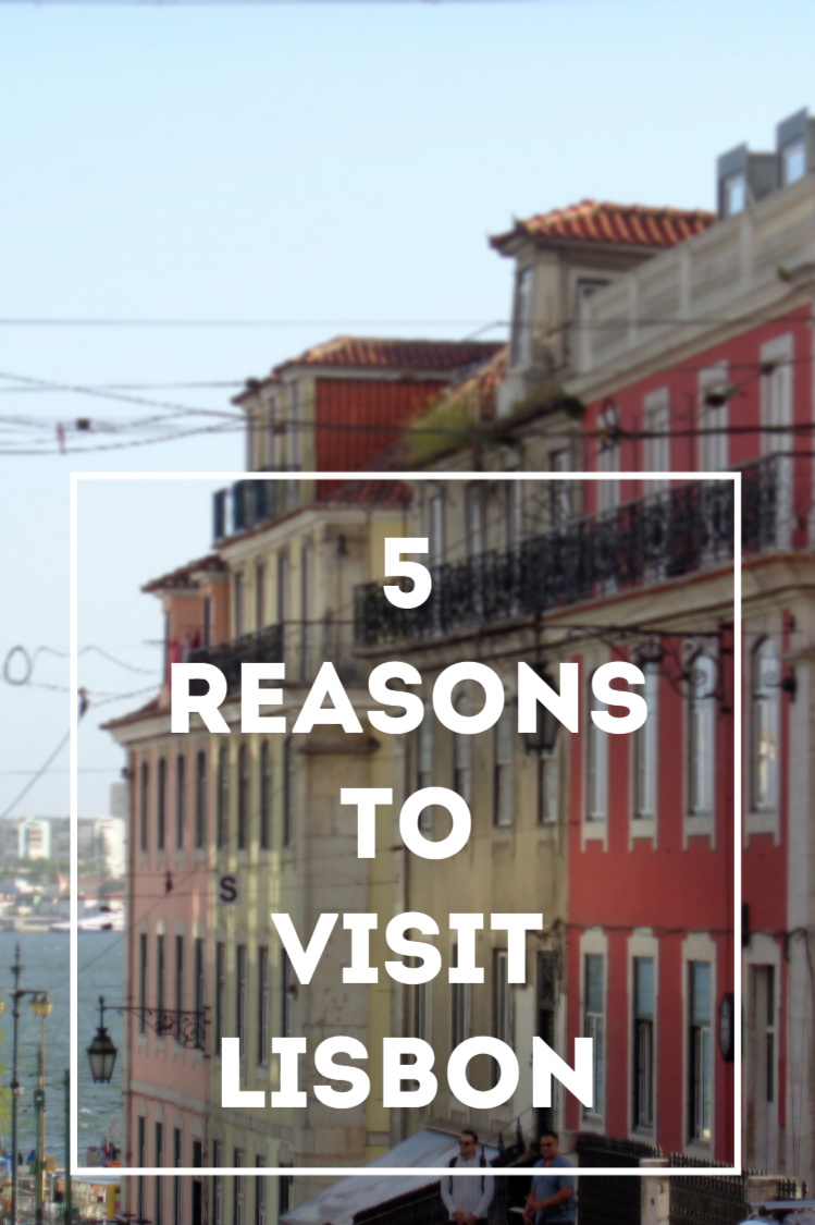 5 Reasons to Visit Lisbon