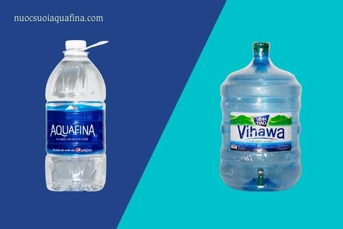 Nên chọn mua nước tinh khiết Aquafina hay nước Vihawa