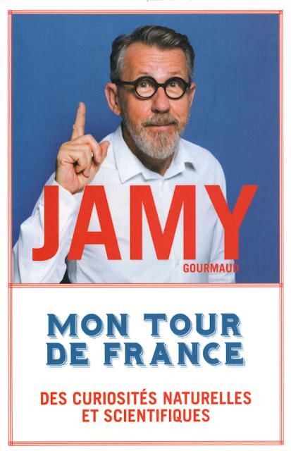 Mon tour de France  des curiosités naturelles et scientifiques - Jamy Gourmaud - Noyelles