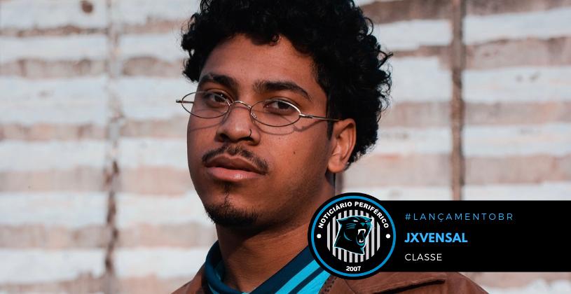 """""""Classe"""" é o mais clipe do rapper Jxvensal"""