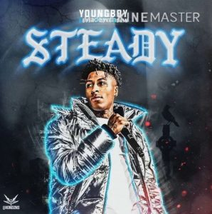 [ MUSIC ] NBA Youngboy – Steady | MP3 DOWNLOAD