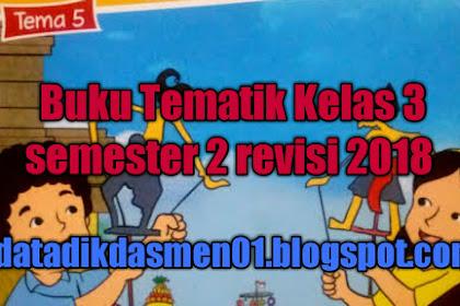 Download Buku K13  Kelas 3 Semester 2 SD/MI Revisi 2018 Lengkap