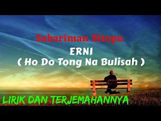 Lirik lagu simalungun Erni (Ho do tong na bulissah)
