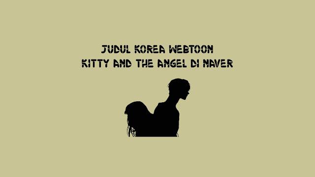 Judul Korea Webtoon Kitty and The Angel di Naver