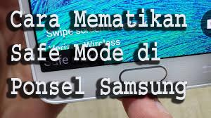 Cara Mematikan Safe Mode di Ponsel Samsung 1