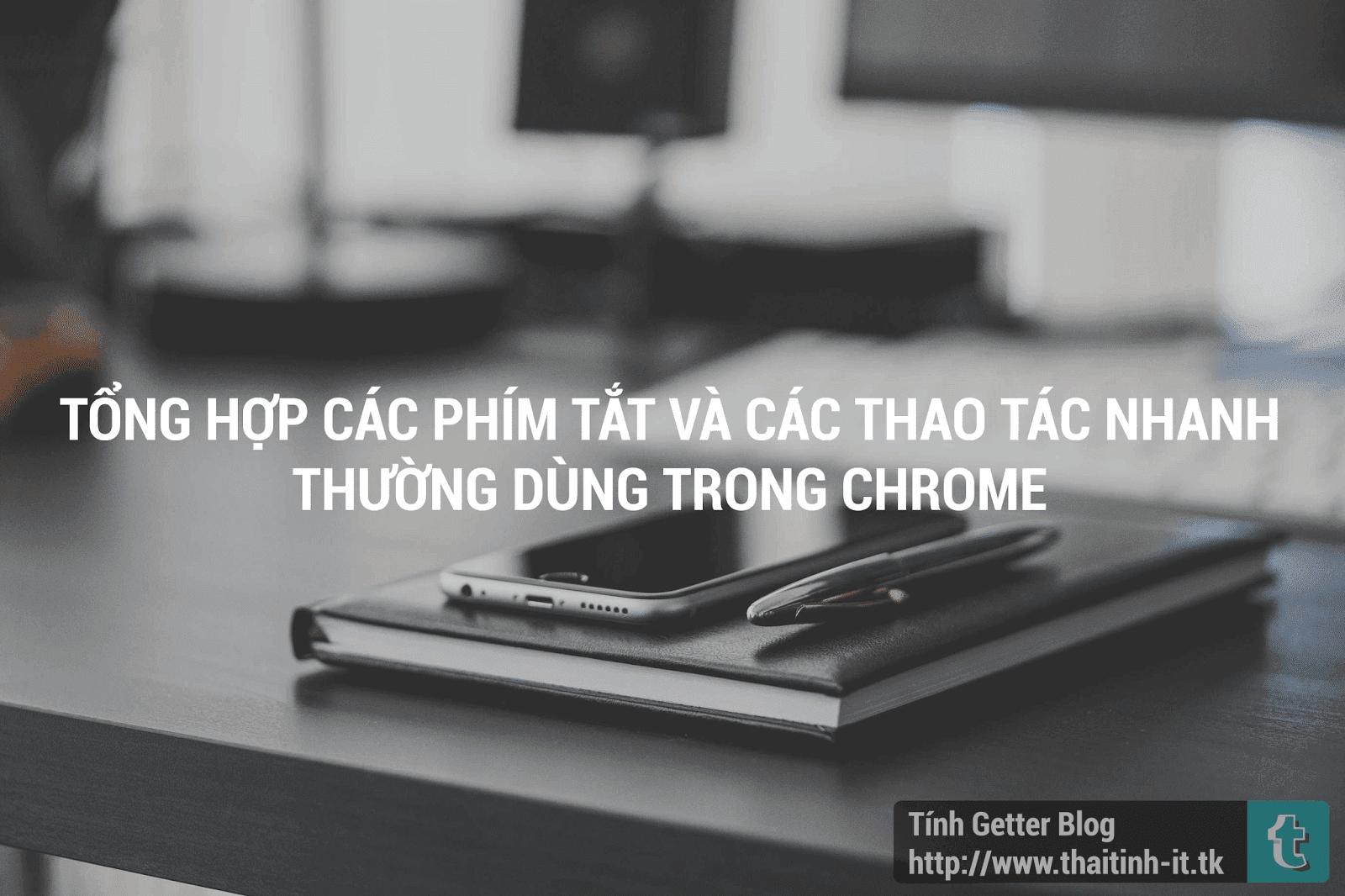 Thủ Thuật Web | Tổng Hợp Các Phím Tắt Thường Dùng Trong Chrome