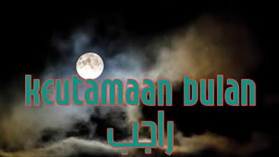 Amalan dan Doa yang dibaca Sayyidina Ali pada Malam Pertama Bulan Rojab