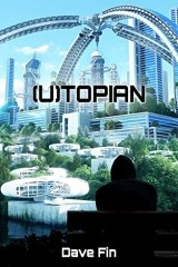 Read Online  (U)topian by Dave Fin Book Chapter One Free. Find Hear Best Fantasy Books And Novel For Reading And Download.
