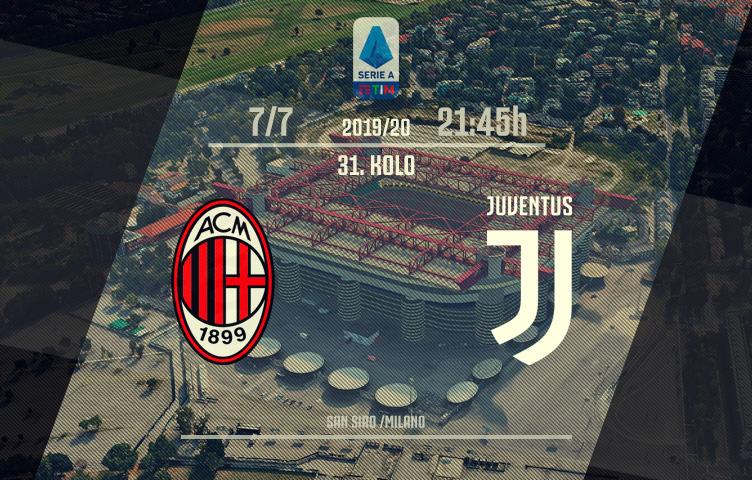 Serie A 2019/20 / 31. kolo / Milan - Juventus, utorak, 21:45h