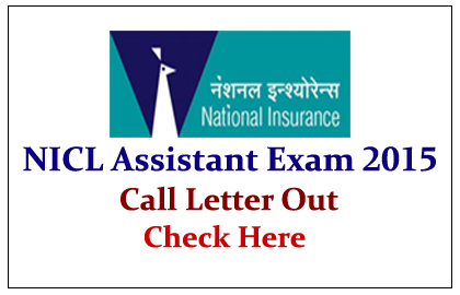 NICL Assistant Online Exam 2015- Call Letter Out