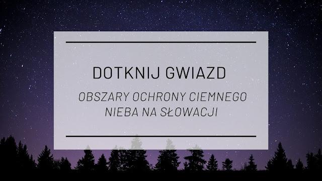 Dotknij gwiazd - obszary ochrony ciemnego nieba na Słowacji