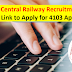 South Central Railway Recruitment 2019: Direct Link to Apply for 4103 Apprentices