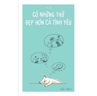 Sách - Có những thứ đẹp hơn cả tình yêu ebook PDF-EPUB-AWZ3-PRC-MOBI