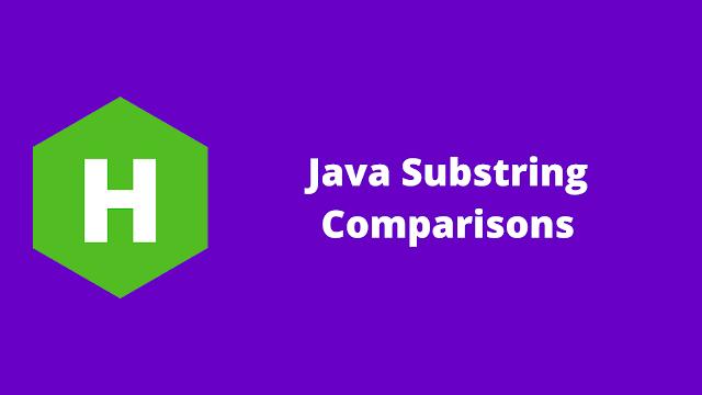 HackerRank Java Substring Comparisons problem solution