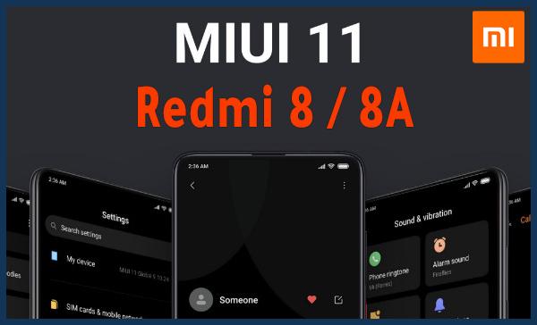 Redmi 8 و Redmi 8A يتلقيان تحديث MIUI 11 + روابط التحميل