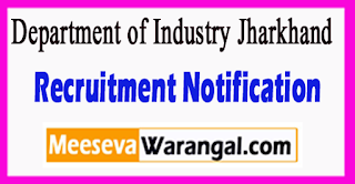 Department of Industry Jharkhand Recruitment Notification 2017 Last Date 30-06-2017