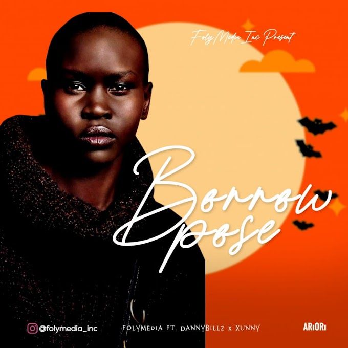 Music:- FolyMedia ft. Danny Billz & Xunny - Borrow Pose