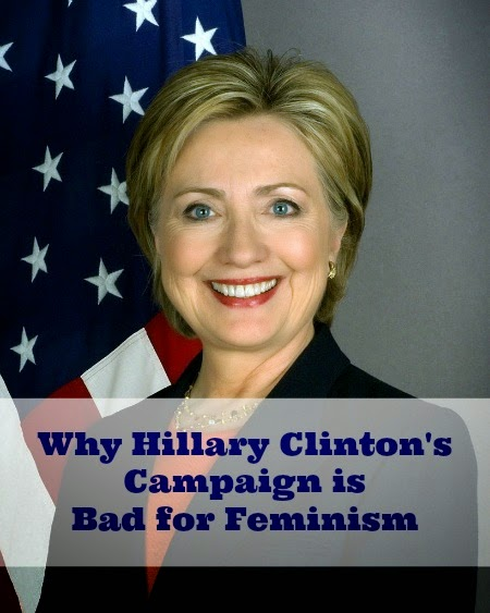 Why HIllary Clintons Campaign is Bad for Feminism by A Peek at Karen's World. [Weekly Round-Up at High-Heeled Love]